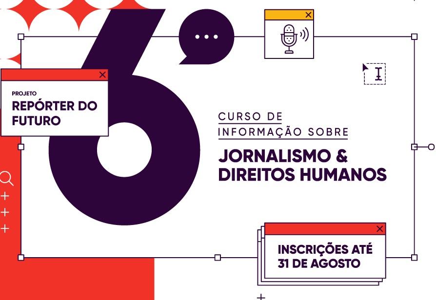 Foto: 6 de setembro serão divulgados estudantes selecionados para módulo de Informação sobre Jornalismo e Direitos Humanos